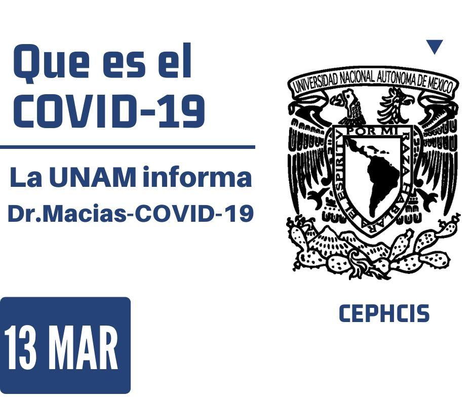 La UNAM informa Dr.Macias-COVID-19